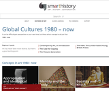 Smarthistory: Global Cultures 1980 - Now